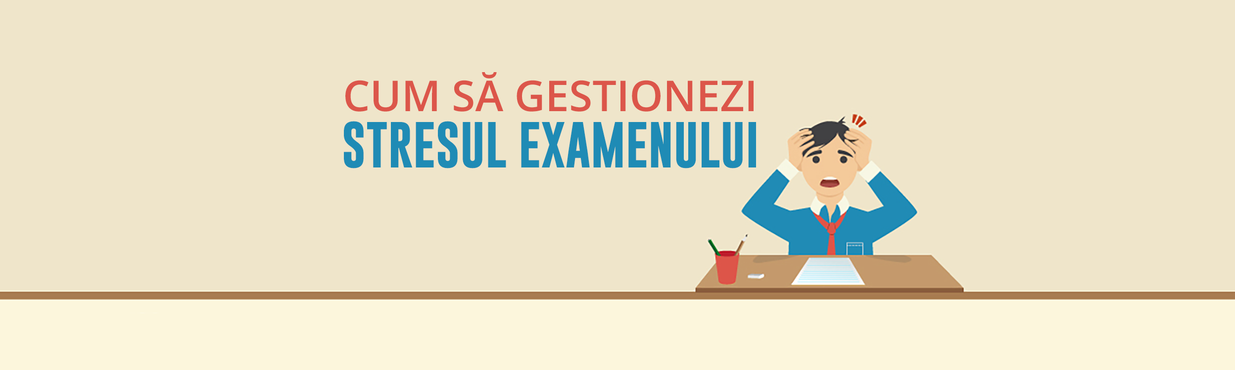 Cum să gestionezi stresul examenului